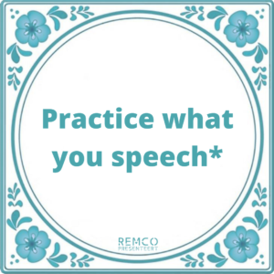 Remco Presenteert Practice what you speech