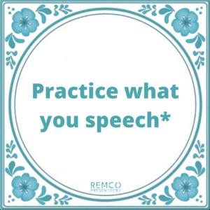 Remco Presenteert Practice what you speech